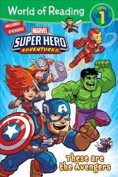 Marvel super hero adventures : These are the Avengers / adapted by Alexandra West ; illustrated by Derek Laufman and Dario Brizuela.