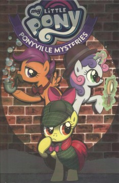 My little pony : Ponyville mysteries / written by Christina Rice ; with art by Agnes Garbowska, colors by Heather Breckel, letters by Neil Uyetake and Christa Miesner.
