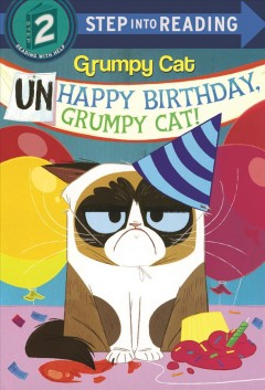 Unhappy birthday, Grumpy Cat! /  by Frank Berrios ; illustrated by Steph Laberis.