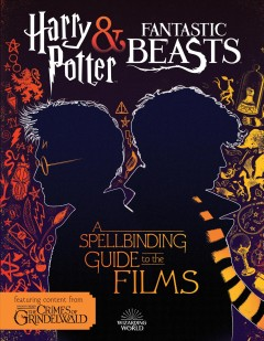 Harry Potter & Fantastic beasts : a spellbinding guide to the films / by Michael Kogge. - by Michael Kogge.