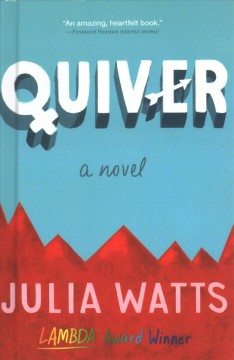 Quiver : a novel / Julia Watts. - Julia Watts.