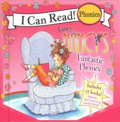 Fancy Nancy's fantastic phonics /  by Jane O'Connor ; pictures based on the art by Robin Preiss Glasser. - by Jane O'Connor ; pictures based on the art by Robin Preiss Glasser.