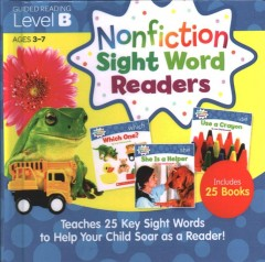 Nonfiction sight word readers : teaches 25 key sight words to help your child soar as a reader! / by Liza Charlesworth. - by Liza Charlesworth.