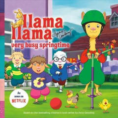 Llama Llama : very busy springtime! / based on the bestselling children's books series by Anna Dewdney. - based on the bestselling children's books series by Anna Dewdney.