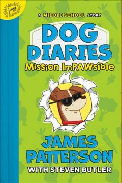 Mission impawsible /  James Patterson with Steven Butler ; illustrated by Richard Watson.
