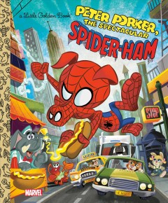 Peter Porker, the spectacular Spider-Ham /  by John Sazaklis ; illustrated by Alan Batson and Elena Batson. - by John Sazaklis ; illustrated by Alan Batson and Elena Batson.