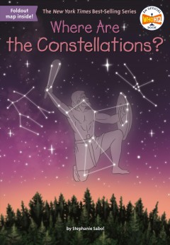 Where are the constellations? /  by Stephanie Sabol ; illustrated by Laurie A. Conley. - by Stephanie Sabol ; illustrated by Laurie A. Conley.