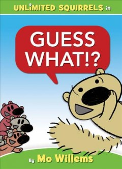 Guess what!? /  by Mo Willems. - by Mo Willems.