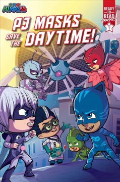 PJ Masks.  written by Patty Michaels ; illustrated by Pablo Gallego. - written by Patty Michaels ; illustrated by Pablo Gallego.