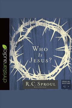 Who is Jesus? /  R.C. Sproul.