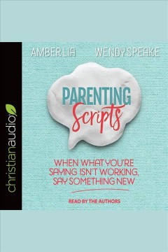 Parenting scripts /  Amber Lia and Wendy Speake.