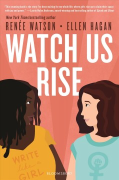 Watch us rise /  Renee Watson and Ellen Hagan. - Renee Watson and Ellen Hagan.