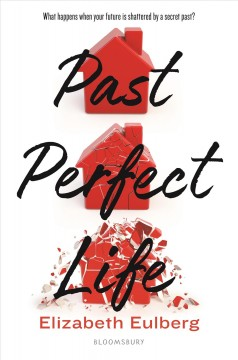 Past perfect life /  by Elizabeth Eulberg. - by Elizabeth Eulberg.