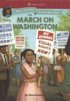 The march on Washington /  by Bonnie Bader ; with Melody stories by Denise Lewis Patrick ; illustrated by Kelley McMorris.