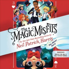 The magic misfits : the minor third / Neil Patrick Harris.
