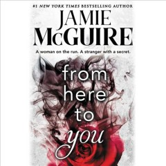 From Here to You : Crash and Burn Series, Book 1 / Jamie McGuire.