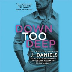 Down too deep /  J. Daniels.