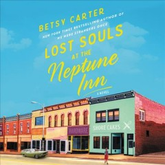 Lost souls at the Neptune Inn /  Betsy Carter. - Betsy Carter.