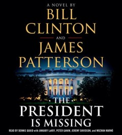 The president is missing : a novel / by Bill Clinton and James Patterson.