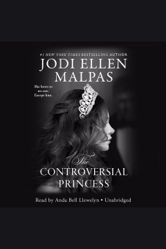 The controversial princess /  Jodi Ellen Malpas.