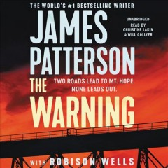 The warning /  James Patterson and Robison Wells. - James Patterson and Robison Wells.