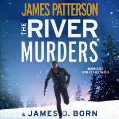 The river murders /  James Patterson & James O. Born.