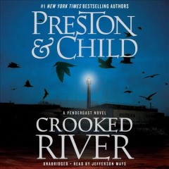 Crooked river /  Preston & Child. - Preston & Child.