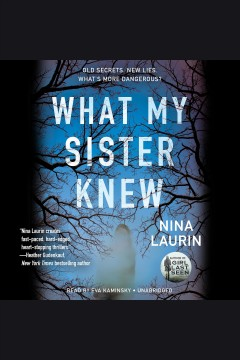 What my sister knew /  Nina Laurin.