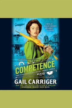 Competence /  Gail Carriger. - Gail Carriger.