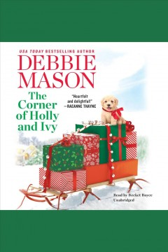 The corner of Holly and Ivy /  Debbie Mason. - Debbie Mason.