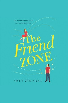 The friend zone /  Abby Jimenez.
