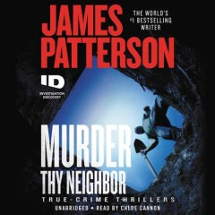 Murder thy neighbor /  James Patterson. - James Patterson.