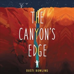 The canyon's edge /  Dusti Bowling. - Dusti Bowling.