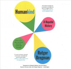 Humankind : a hopeful history / Rutger Bregman ; translated by Elizabeth Manton and Erica Moore. - Rutger Bregman ; translated by Elizabeth Manton and Erica Moore.