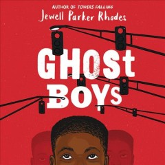 Ghost boys /  Jewell Parker Rhodes.