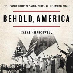 Behold, America : the entangled history of