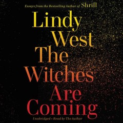 The witches are coming /  Lindy West.