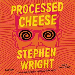 Processed cheese : a novel / Stephen Wright.