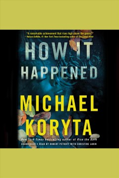 How it happened /  Michael Koryta. - Michael Koryta.