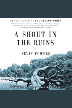 A shout in the ruins /  Kevin Powers.