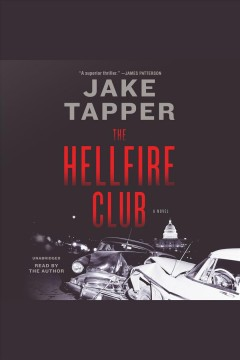 The Hellfire Club : a novel / Jake Tapper. - Jake Tapper.