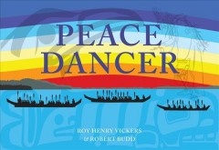 Peace dancer /  Roy Henry Vickers and Robert Budd ; illustrated by Roy Henry Vickers. - Roy Henry Vickers and Robert Budd ; illustrated by Roy Henry Vickers.