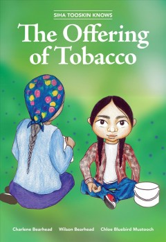 Siha Tooskin Knows the Offering of Tobacco