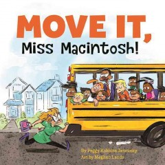 Move it, Miss Macintosh! /  by Peggy Robbins Janousky ; art by Meghan Lands. - by Peggy Robbins Janousky ; art by Meghan Lands.