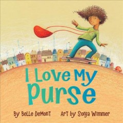 I love my purse /  Belle DeMont ; Sonja Wimmer, illustrator.