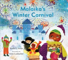 Malaika's winter carnival /  Nadia L. Hohn ; pictures by Irene Luxbacher.