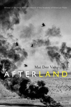 Afterland : poems / Mai Der Vang.