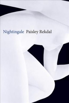 Nightingale /  Paisley Rekdal.