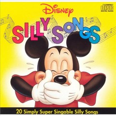 Disney silly songs.