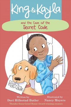 King and Kayla and the case of the secret code /  written by Dori Hillestad Butler ; illustrated by Nancy Meyers. - written by Dori Hillestad Butler ; illustrated by Nancy Meyers.